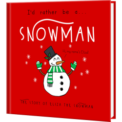 I'd Rather Be A Snowman Personalized Book